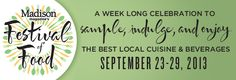 September 23-29: Madison Magazine's Festival of Food. The 2013 Festival of Food brings you the second-annual weeklong celebration that will spotlight the region's most delectable edibles and delicious beverages. Most events are 25 dollars per person.