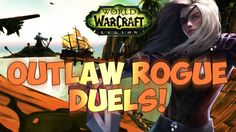 cool Sensus | WoW Legion Beta | Outlaw Rogue Duels! (Legion Outlaw Rogue PvP) Patch 7.0.3