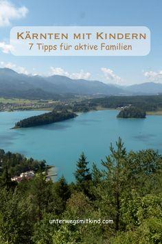 Familienurlaub in Kärnten – Aktivitäten mit Kindern | unterwegsmitkind Heart Of Europe, Travel Inspiration, Camping, River, Mountains, City, Places, Holiday, Nature