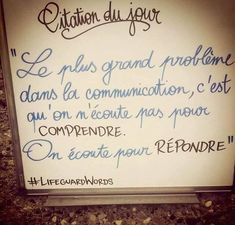 Citation - le problème dans la communication c'est qu'on n'écoute pas pour comprendre, on écoute pour répondre