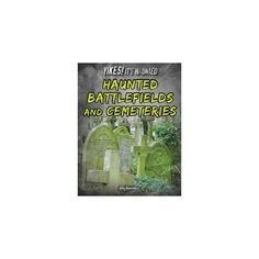 Haunted Battlefields and Cemeteries (Library) (Alex Summers)