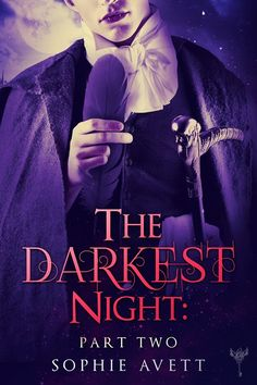 ~ Cover Reveal ~  The Darkest Night: Part Two by Sophie Avett ( New Gotham) New Adult Paranormal Romance Read part one now! http://www.amazon.com/The-Darkest-Night-Erotic-Fairy-ebook/dp/B00NC11YU4  Click share to spread the cover love!