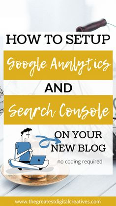 How to set up Google analytics and search console on your new blog: no coding required. If you have a blog, you should be using Google Analytics to monitor your website traffic. This is a step by step guide on how to use and set up Google Analytics for beginners. #googleanalytics #googleanalyticstutorial #howtousegoogleanalytics #googleanalyticsforbeginners #googleanalyticscheatsheet