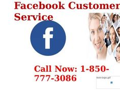 Want To Get Excellent Solutions Avail Facebook Customer Service 1-850-777-3086 	If probably yes, then you need to call at our toll free number 1-850-777-3086. Here, our technical experts provide you with the best ever solutions in a meaningful manner in order to thrash down all the issues. So, if you need our help, acquire our Facebook Customer Service which can be accessible all the time. To get more informative visit our official website…