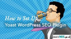 A guide for WordPress bloggers to learn to properly set up the Yoast WordPress SEO plugin and configure it for better search engine presence.