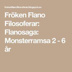 Fröken Flano Filosoferar: Flanosaga: Monsterramsa 2 - 6 år