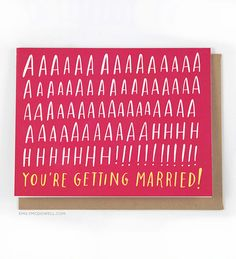Aaaaaahhh! You're Getting Married! Card