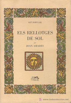 """Joan Amades. """"Els rellotges de sol"""". Editorial José J. de Olañeta"""