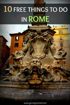 Heading to Rome on a budget? Check out these free things to do: http://www.grumpycamel.com/10-free-things-to-do-in-rome