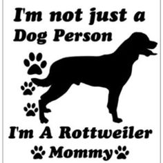 Rottie Mom, that's me a Rottweiler mom since Rottweiler Breed, Rottweiler Love, Rottweiler Pictures, German Rottweiler, I Love Dogs, Puppy Love, Cute Dogs, Pit Bull, Doberman Pinscher