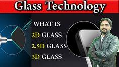 Glass Technology | What is 2D-2.5D-3D Glass?| 2.5D Vs 3D Glass Detail Ex...