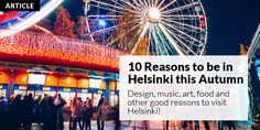 10 Reasons (or more) to be in Helsinki this Autumn