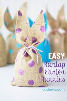 """Easy-Burlap-Easter-Bunnies - so cute to add candy or """"happy's"""" to an Easter basket"""