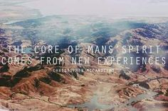 Into the wild, Christopher Johnson McCandless, the core of a man's spirit comes from new experiences