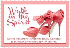 Walk in the Spirit.