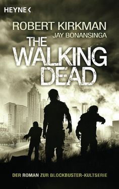 The Walking Dead: Roman von Robert Kirkman, http://www.amazon.de/dp/3453529529/ref=cm_sw_r_pi_dp_aoAyrb1B1ET92