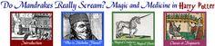Do Mandrakes Really Scream? Magic and Medicine in Harry Potter