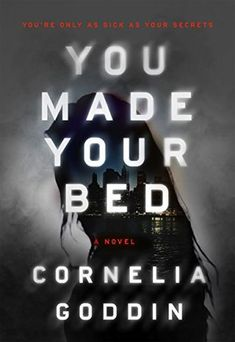 You Made Your Bed: A Novel