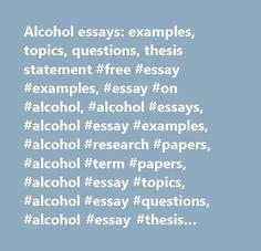 Alcohol essays: examples, topics, questions, thesis statement #free #essay #examples, #essay #on #alcohol, #alcohol #essays, #alcohol #essay #examples, #alcohol #research #papers, #alcohol #term #papers, #alcohol #essay #topics, #alcohol #essay #questions, #alcohol #essay #thesis #satatements…