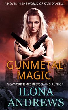 UK Cover Reveal: Gunmetal Magic (Kate Daniels World #1)  by Ilona Andrews. Coming 10/2012