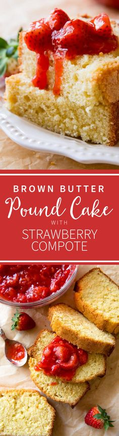 Only a couple easy steps make this brown butter pound cake with strawberry compote one of the best dessert recipes we've ever had! Pound Cake Recipes, Easy Cake Recipes, Best Dessert Recipes, Fun Desserts, Baking Recipes, Delicious Desserts, Pound Cakes, Baking Ideas, Best Donut Recipe
