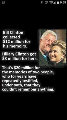 """Crooked Hillary & Bubba Clinton have collected $20 MILLION for their """"memoirs"""" despite Repeatedly testifying Under Oath that they can't remember anything"""