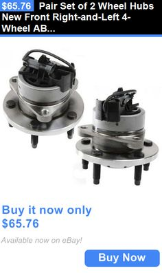 auto parts - general: Pair Set Of 2 Wheel Hubs New Front Right-And-Left 4-Wheel Abs Chevy Lh And Rh Hhr BUY IT NOW ONLY: $65.76