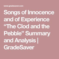 """Songs of Innocence and of Experience """"The Clod and the Pebble"""" Summary and Analysis 