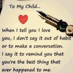 I love my children quotes and sayings with pictures I Love My Son, My Beautiful Daughter, To My Daughter, Love You, Beautiful Children, Mothers Love For Her Son, Simply Beautiful, Quotes For Kids, Family Quotes