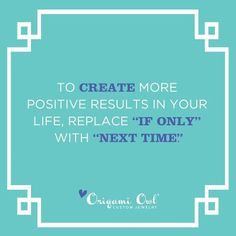 """{Motivational Monday} What will you be saying """"next time"""" to?  www.katiedevito.origamiowl.com"""