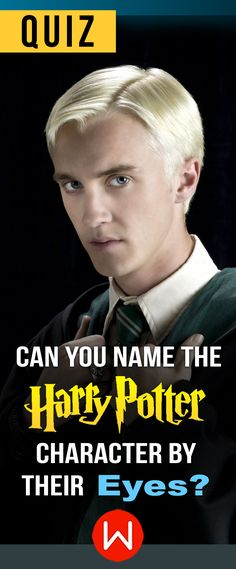 Harry Potter Eyes Trivia. Can you identify the Harry Potter character just by their eyes? Can you remember the eyes color of every HP character? Let's see! Prove you were really paying attention and name the HP wizard just by their eyes. Draco Malfoy is looking at you! Hp trivia, Potterhead quiz, JK Rowling.