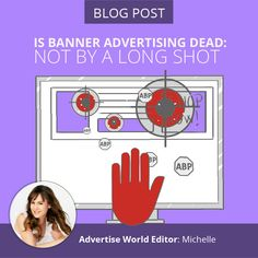 Is Banner Advertising Dead? Not By A Long Shot  It has been said that 2016 was the year of the ad-blocker...  The year in which banner ads finally sang their last song.  The data, however, tells a different story. Banner ads are still an integral part of many advertisers' toolkit, and there is concrete evidence that they do indeed still work.  Why Banner Ads Get a Bad Rap.. Click the image to read more