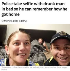 In Australia, the cops will take you home and tuck you into bed.