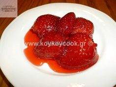 Whole strawberries boiled in a special syrup. Greek Sweets, Summer Cakes, Greek Recipes, Chocolate Cake, Strawberry, Food And Drink, Cooking Recipes, Pudding, Tasty