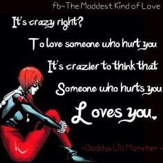 Es loco ¿no? Amar a algunos que te hacen daño es una locura pensar que Alguien que te lastima te ama