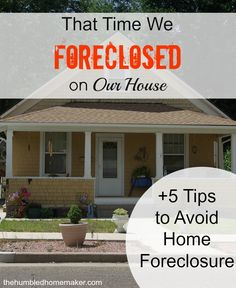 Several years ago, we foreclosed on our home. I hope you will learn from our mistakes with these tips to avoid a home foreclosure.