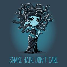 Totally me when I'm not feeling well.  Snake Hair Don't Care T-Shirt TeeTurtle