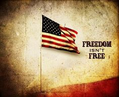 Remember,  Freedom isn't free...support our Veterans