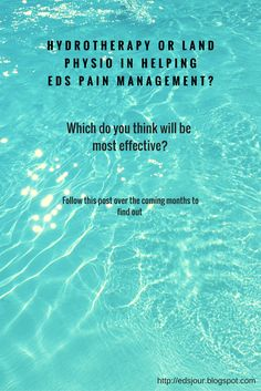 Hydrotherapy or land physio in helping with EDS pain management