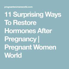 11 Surprising Ways To Restore Hormones After Pregnancy   Pregnant Women World