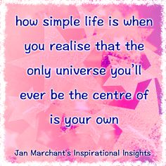 how simple life is when you realise that the only universe you'll ever be the centre of is your own 🌟