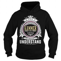Awesome Tee  kammer  Its a kammer Thing You Wouldnt Understand  T Shirt Hoodie Hoodies YearName Birthday T-Shirts