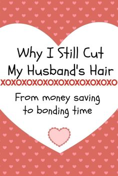 Cutting My Husband's Hair to Save Money