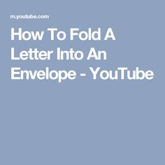 How To Fold A Letter Into An Envelope - YouTube