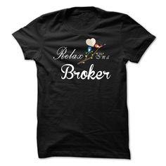 Relax, i am a Broker T Shirt, Hoodie, Sweatshirt