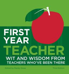 First Year Teacher: Wit and Wisdom from Teachers Who've Been There by Randy Howe http://www.amazon.com/dp/B005Q5YGD6/ref=cm_sw_r_pi_dp_NnmSub1155FKB