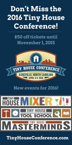 Registration is open for the 2016 Tiny House Conference! We have a lot of great speakers, sessions, and new events coming to Asheville, North Carolina next spring. Tickets are $50 off until November 1st, 2015. Don't miss it!