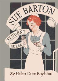 Sue Barton Student Nurse by Helen Dore Boylston