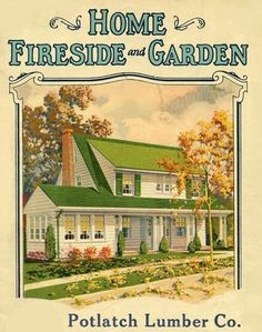 ~ Home ~ Fireside and Garden, undated