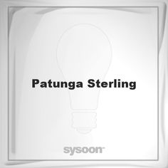 Patunga Sterling: Page about Patunga Sterling #member #website #sysoon #about